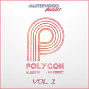 POLYGON - Polygon Vol 1
