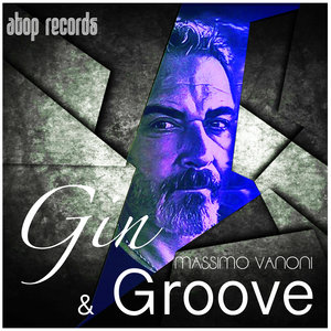 MASSIMO VANONI - Gin & Groove