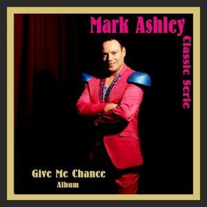 MARK ASHLEY - Give Me Chance