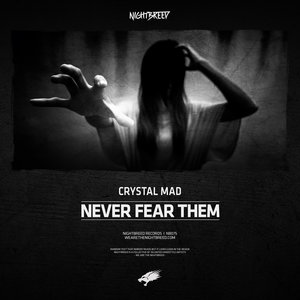 CRYSTAL MAD - Never Fear Them
