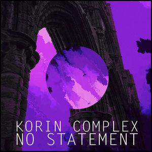 KORIN COMPLEX - No Statement