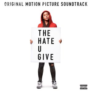 VARIOUS - The Hate U Give (Explicit Original Motion Picture Soundtrack)