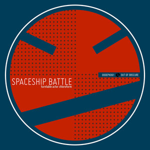 TURNTABLE ACTOR CHLOROFORM - Spaceship Battle