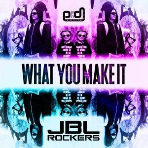 JBL ROCKERS - What You Make It