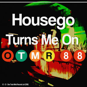 HOUSEGO - Turns Me On