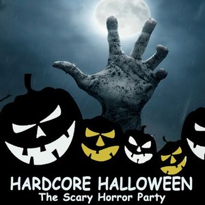 VARIOUS - Hardcore Halloween (The Scary Horror Party)