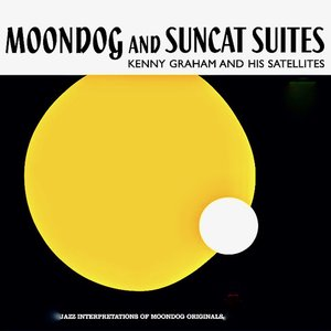 KENNY GRAHAM & HIS SATELLITES - Moondog And Suncat Suites
