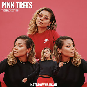 KATBROWNSUGAR - Pink Trees The Deluxe Edition