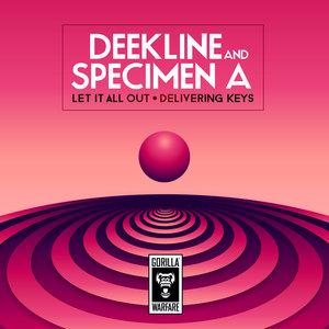 DEEKLINE & SPECIMEN A - Let It All Out/Delivering Keys