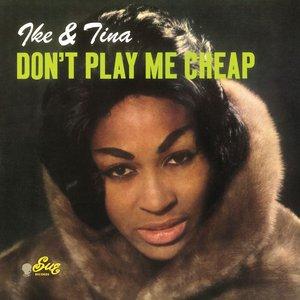 IKE & TINA TURNER - Don't Play Me Cheap