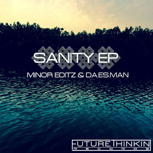 MINOR EDITZ/DA-ES-MAN - Sanity EP