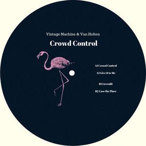 VAN HOLTEN/VINTAGE MACHINE - Crowd Control