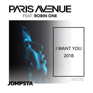 PARIS AVENUE feat ROBIN ONE - I Want You 2018