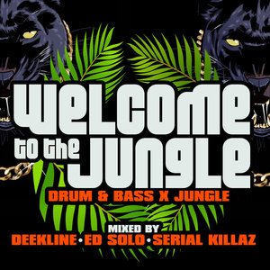 VARIOUS/DEEKLINE/ED SOLO/SERIAL KILLAZ - Welcome To The Jungle: Drum & Bass X Jungle