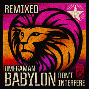 OMEGAMAN - Babylon Don't Interfere Remixed EP