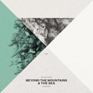 WUACHUMA - Beyond The Mountains & The Sea