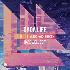DADA LIFE - Do It Till Your Face Hurts