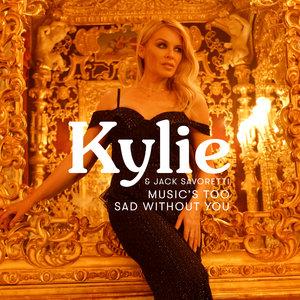 KYLIE MINOGUE/JACK SAVORETTI - Music's Too Sad Without You