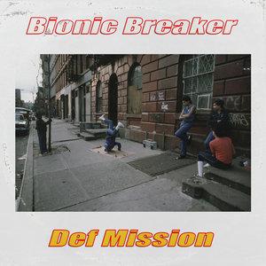 BIONIC BREAKER - Def Mission
