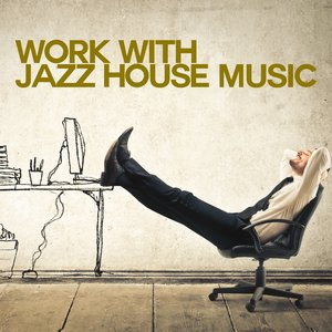 VARIOUS - Work With Jazz House Music