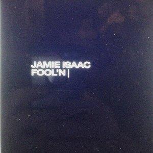 JAMIE ISAAC - Fool'n