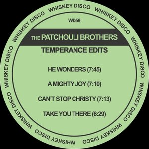 THE PATCHOULI BROTHERS - Temperance Edits EP