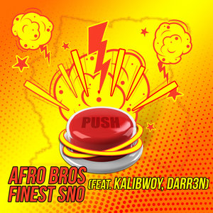 AFRO BROS & DARR3N FINEST SNO feat KALIBWOY - Push