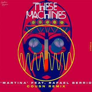 THESE MACHINES feat RAFAEL BERRIO - Martina