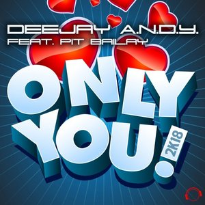 DEEJAY ANDY feat PIT BAILAY - Only You 2k18
