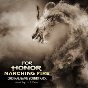 LUC ST-PIERRE - For Honor/Marching Fire (Original Game Soundtrack)