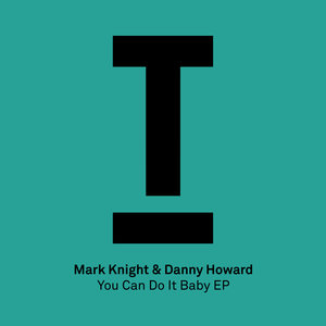 MARK KNIGHT & DANNY HOWARD - You Can Do It Baby EP