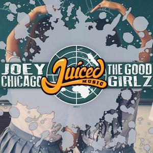 JOEY CHICAGO - The Good Girlz