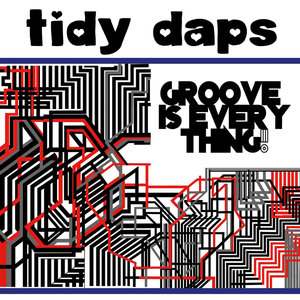 TIDY DAPS - Groove Is Everything