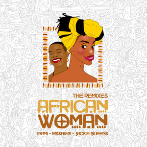 ROSARIO & INAMI feat JACKIE QUEENS - African Woman (The Remixes)
