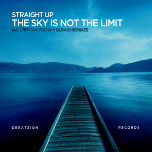 STRAIGHT UP - The Sky Is Not The Limit