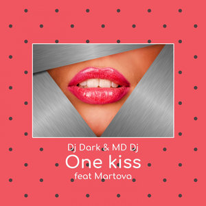 DJ DARK/MD DJ - One Kiss