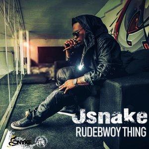 JSNAKE - Rudebwoy Thing