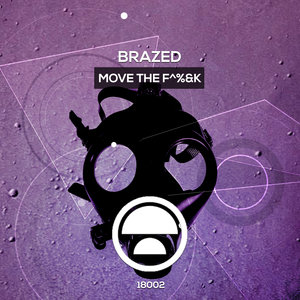 BRAZED - Move The F^%&k