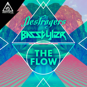 DESTROYERS & BASSTYLER - The Flow