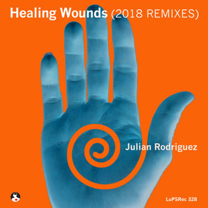 JULIAN RODRIGUEZ - Healing Wounds 2018 Remixes