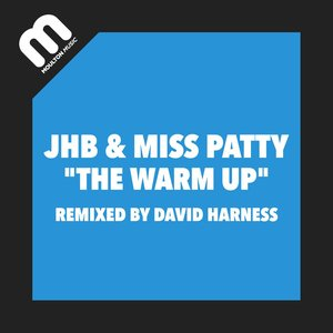 JHB & MISS PATTY - The Warm Up