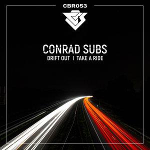 CONRAD SUBS - Drift Out/Take A Ride