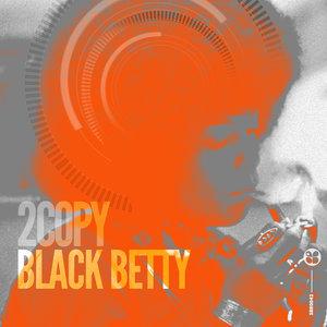 2COPY - Black Betty