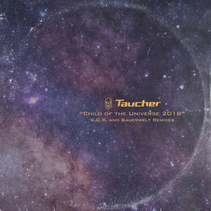 TAUCHER - Child Of The Universe (2018)