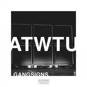 GANGSIGNS - Atwtu (Explicit)