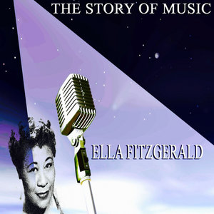 ELLA FITZGERALD - The Story Of Music