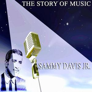 SAMMY DAVIS JR - The Story Of Music