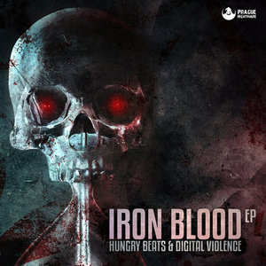 HUNGRY BEATS & DIGITAL VIOLENCE - Iron Blood EP