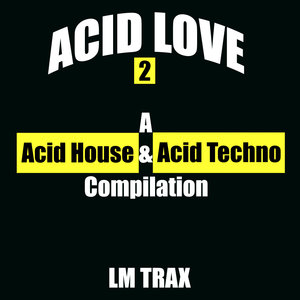 VARIOUS - Acid Love 2: A Acid House & Acid Techno Compilation