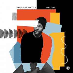 WAAJEED - From The Dirt